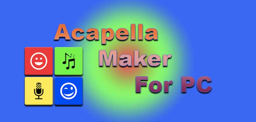 Acapella App for Pc