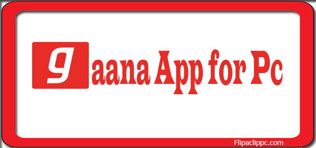 Gaana App Download for PC